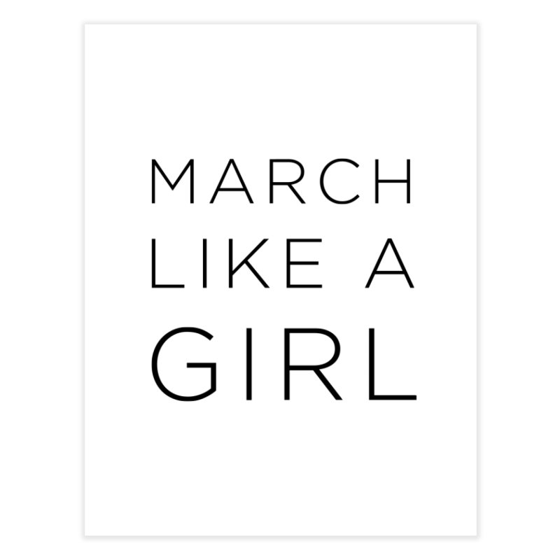 March Like a Girl Home Fine Art Print by Resistance Merch