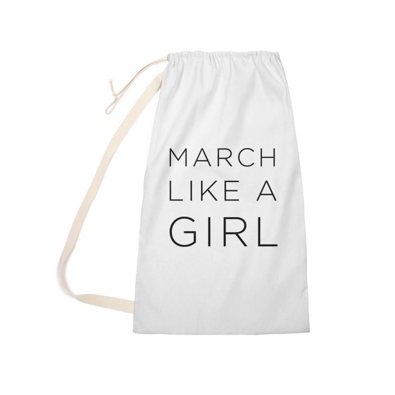 March Like a Girl Accessories Laundry Bag Bag by Resistance Merch
