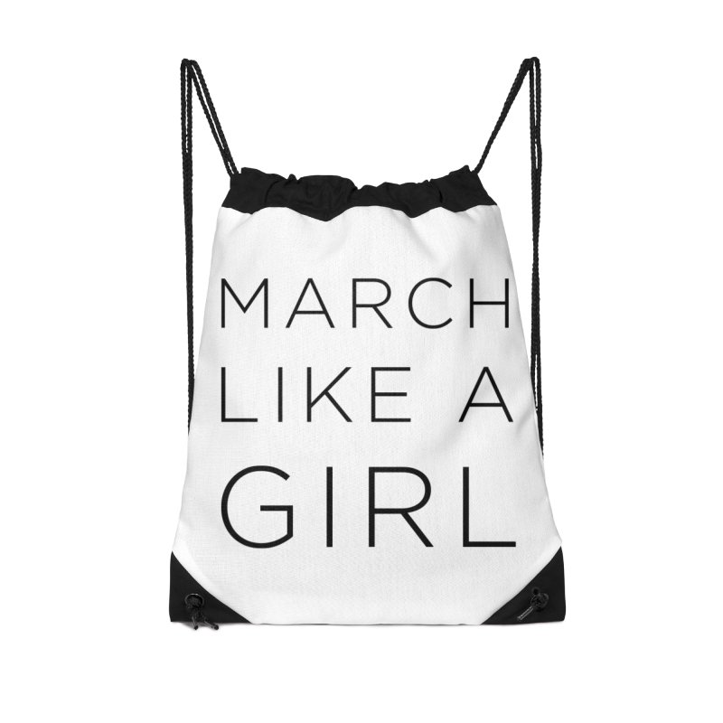 March Like a Girl Accessories Drawstring Bag Bag by Resistance Merch