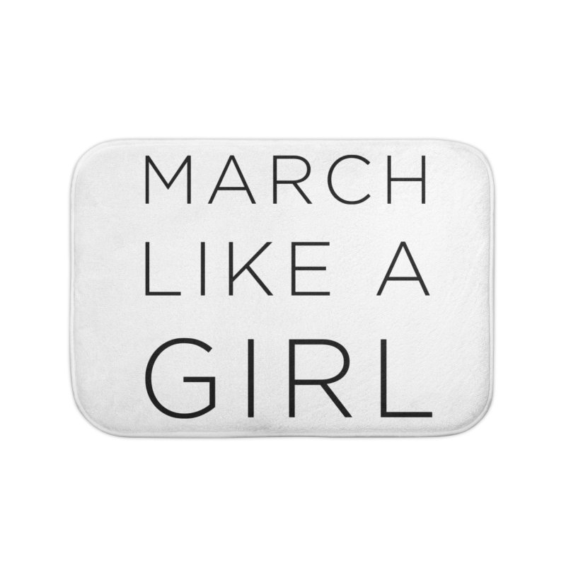 March Like a Girl Home Bath Mat by Resistance Merch