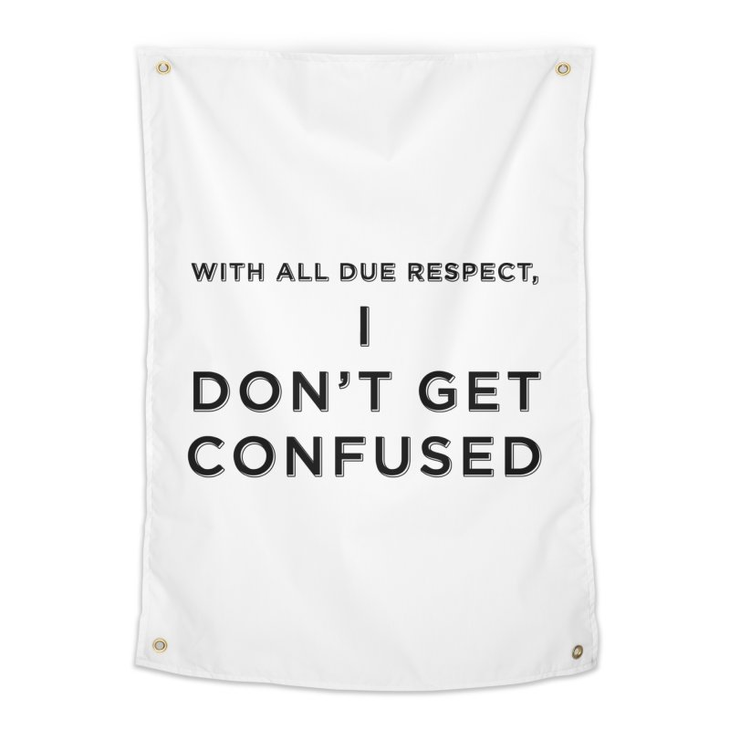 I Don't Get Confused Home Tapestry by Resistance Merch