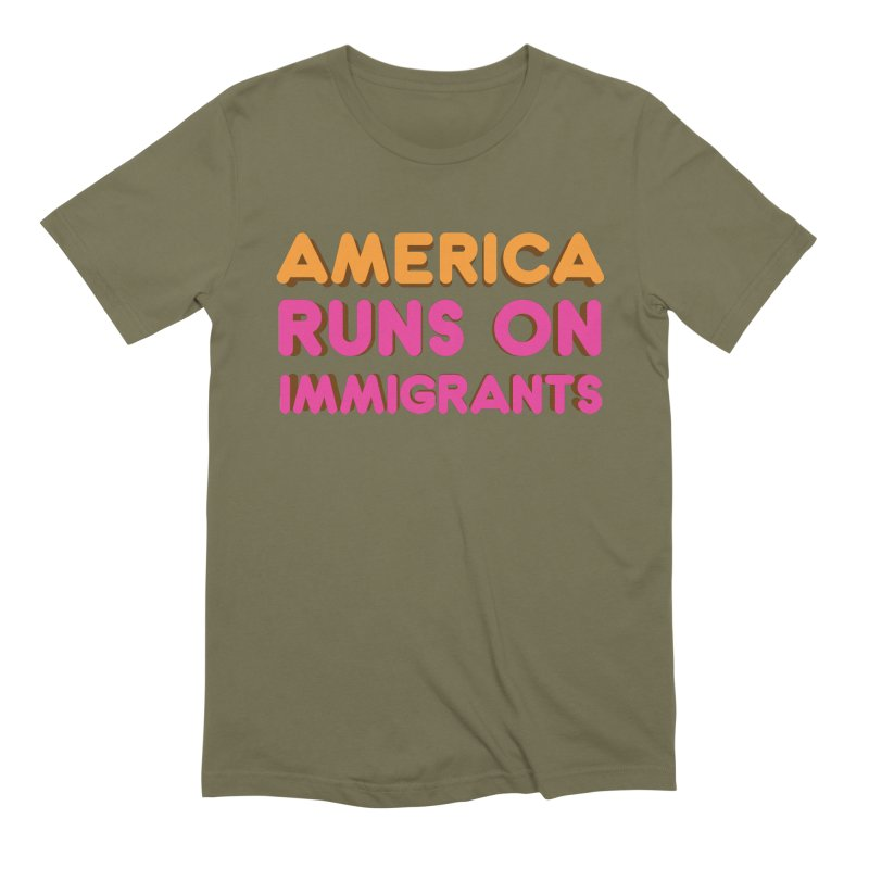 America Runs on Immigrants Men's Extra Soft T-Shirt by Resistance Merch