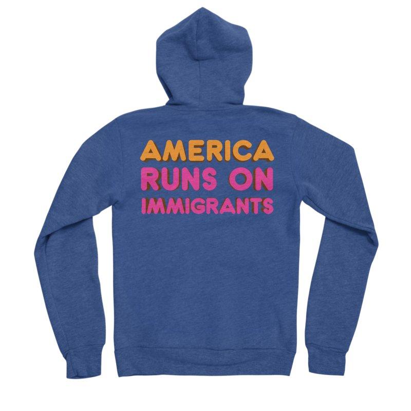 America Runs on Immigrants Women's Sponge Fleece Zip-Up Hoody by Resistance Merch