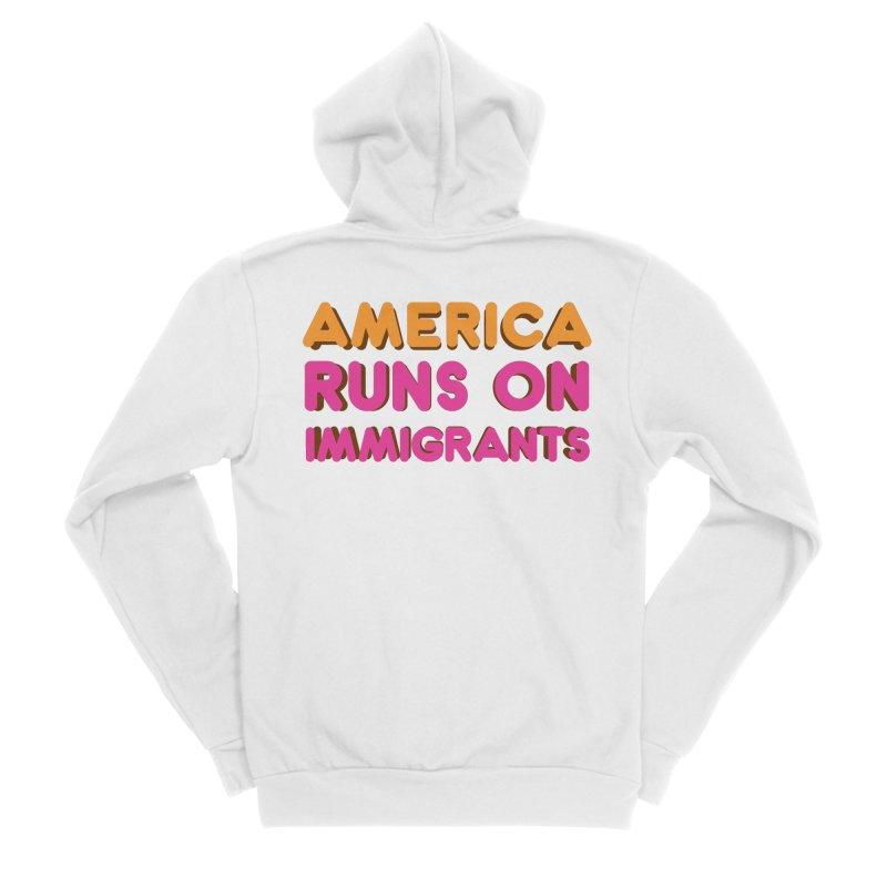 America Runs on Immigrants Men's Sponge Fleece Zip-Up Hoody by Resistance Merch