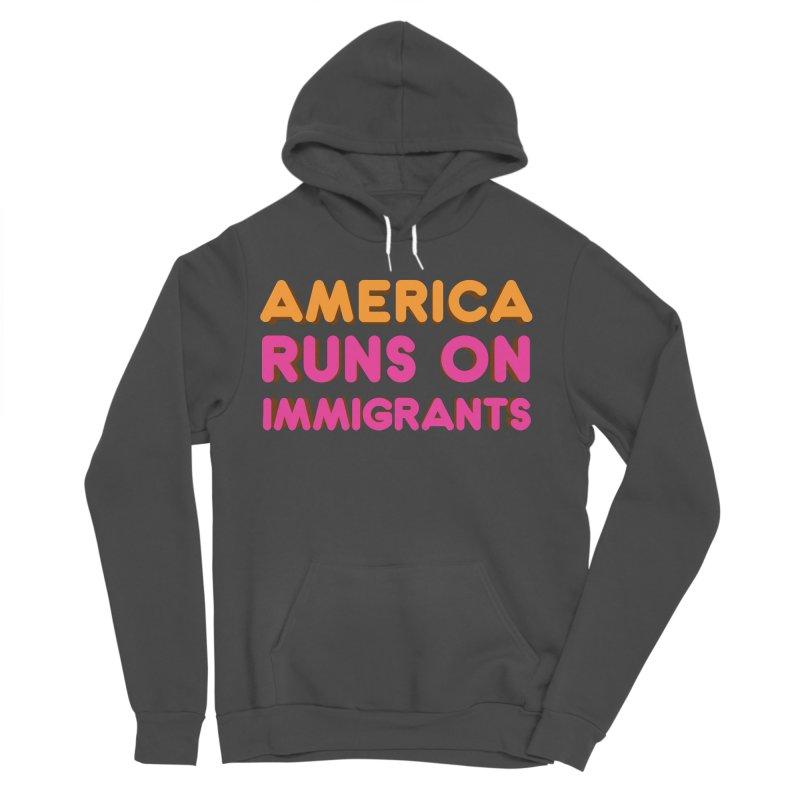 America Runs on Immigrants Women's Sponge Fleece Pullover Hoody by Resistance Merch
