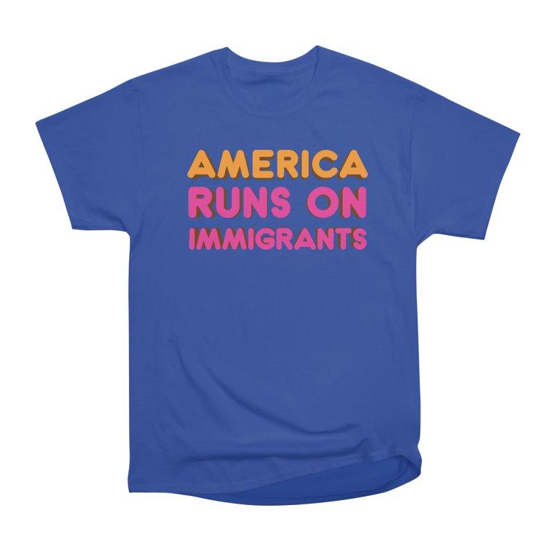 America Runs on Immigrants Women's Heavyweight Unisex T-Shirt by Resistance Merch