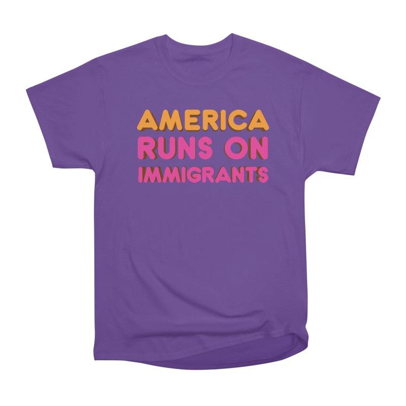 America Runs on Immigrants Men's Heavyweight T-Shirt by Resistance Merch