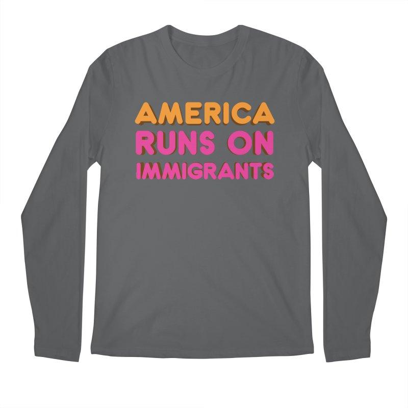 America Runs on Immigrants Men's Regular Longsleeve T-Shirt by Resistance Merch