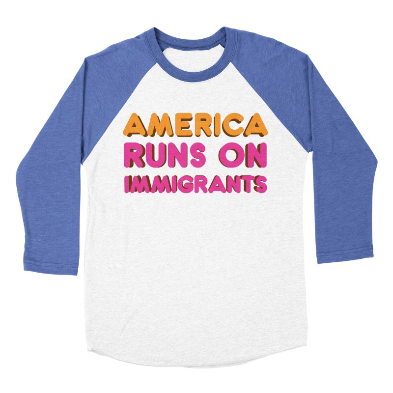 America Runs on Immigrants Men's Baseball Triblend Longsleeve T-Shirt by Resistance Merch
