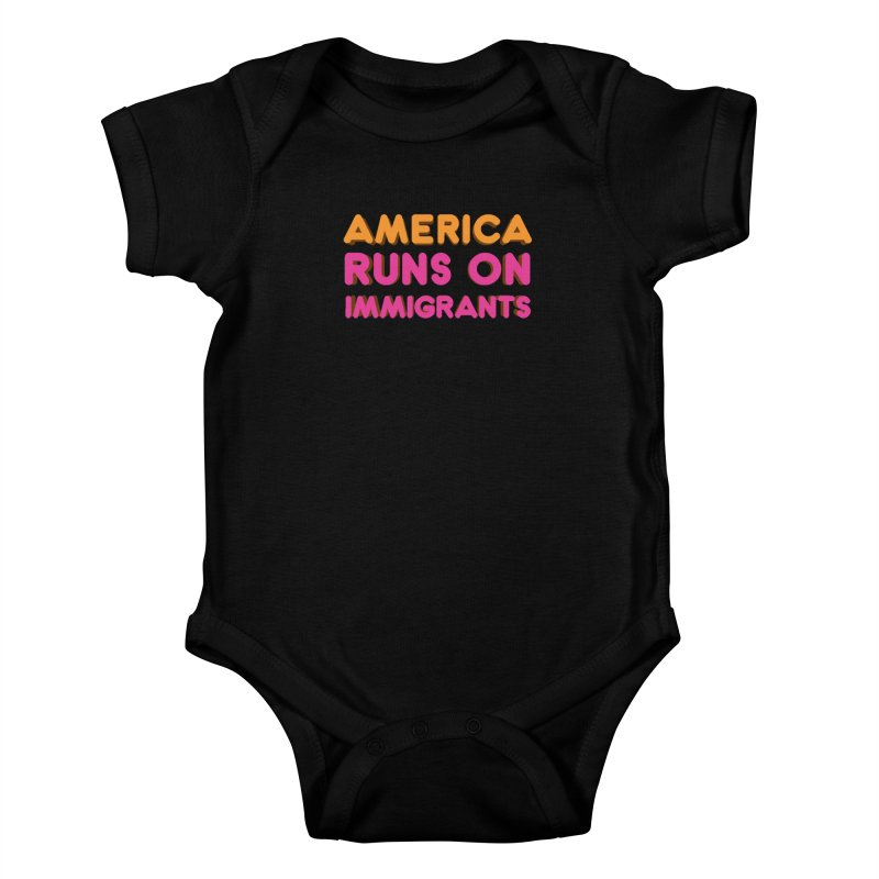 America Runs on Immigrants Kids Baby Bodysuit by Resistance Merch