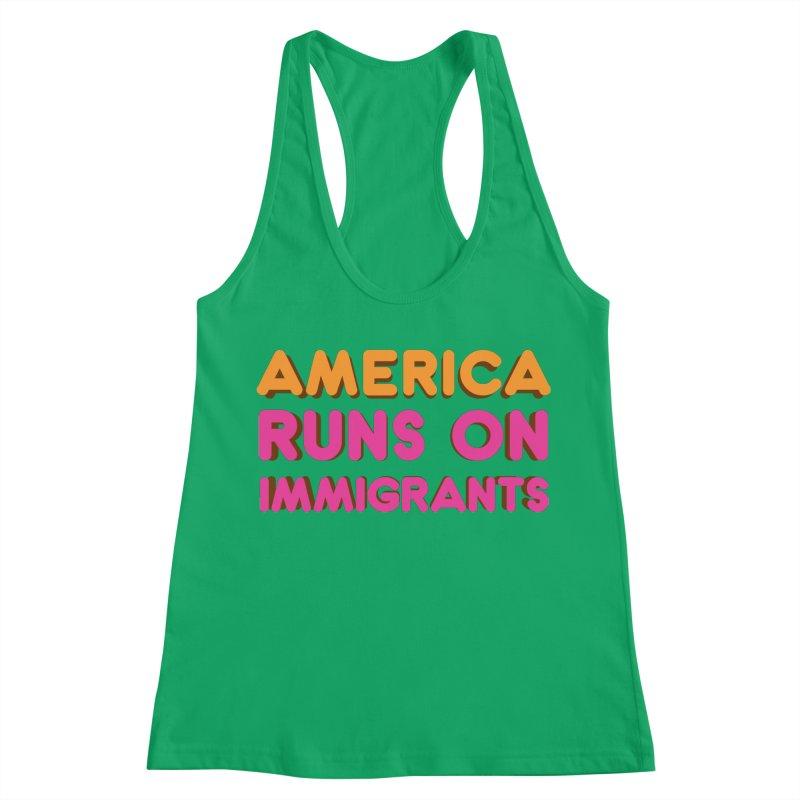 America Runs on Immigrants Women's Racerback Tank by Resistance Merch