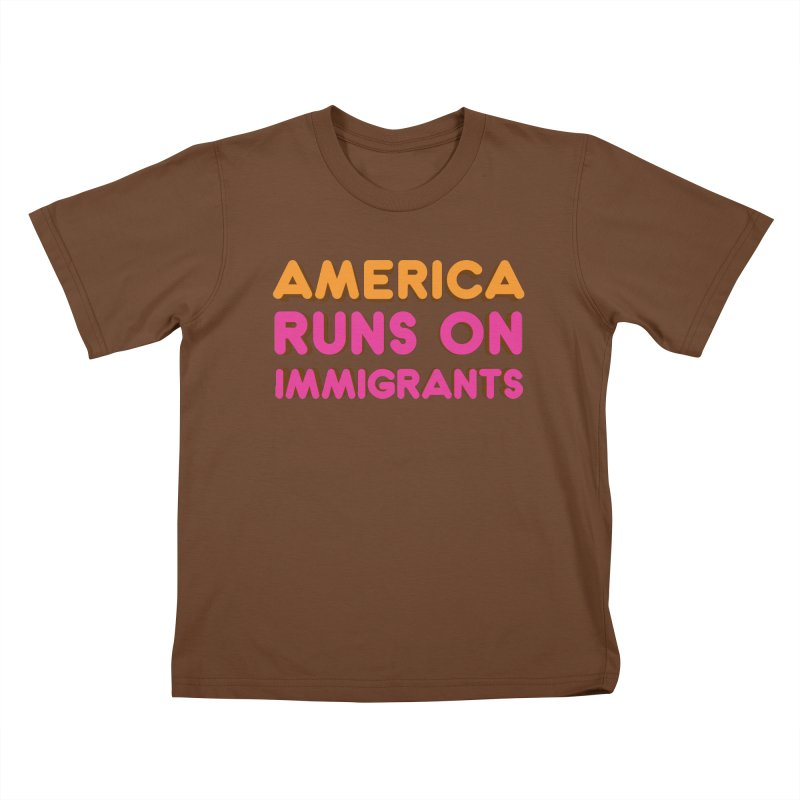 America Runs on Immigrants Kids T-Shirt by Resistance Merch