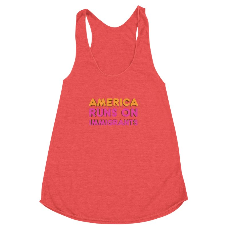America Runs on Immigrants Women's Racerback Triblend Tank by Resistance Merch