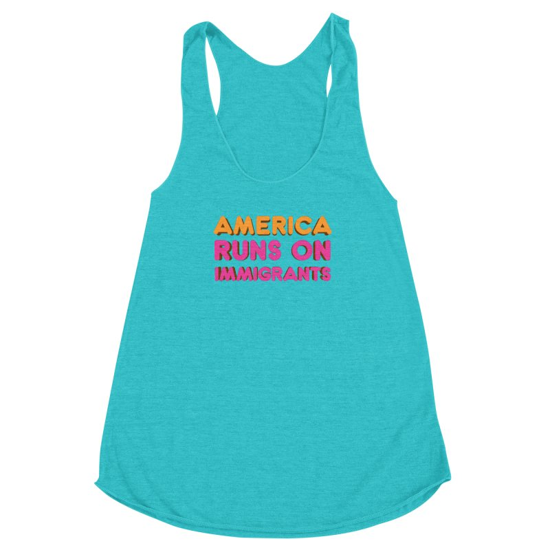 America Runs on Immigrants Women's Racerback Triblend Tank by Resistance Merch
