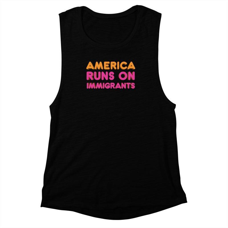 America Runs on Immigrants Women's Muscle Tank by Resistance Merch