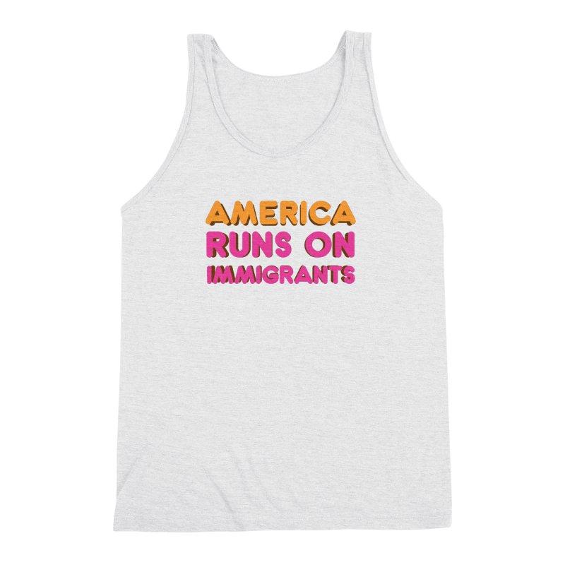 America Runs on Immigrants Men's Triblend Tank by Resistance Merch