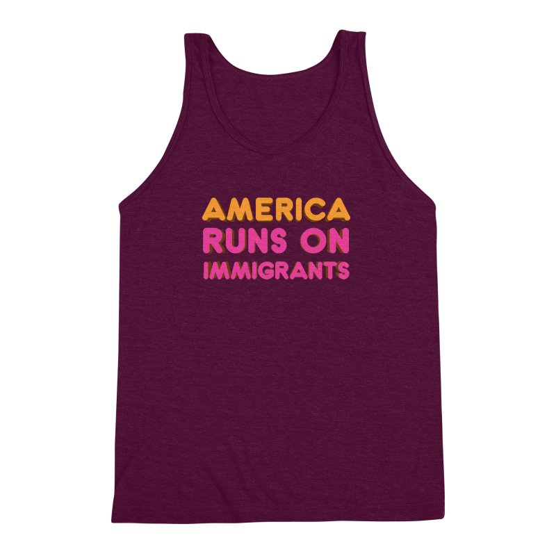 America Runs on Immigrants Men's Triblend Tank by Resistance Merch