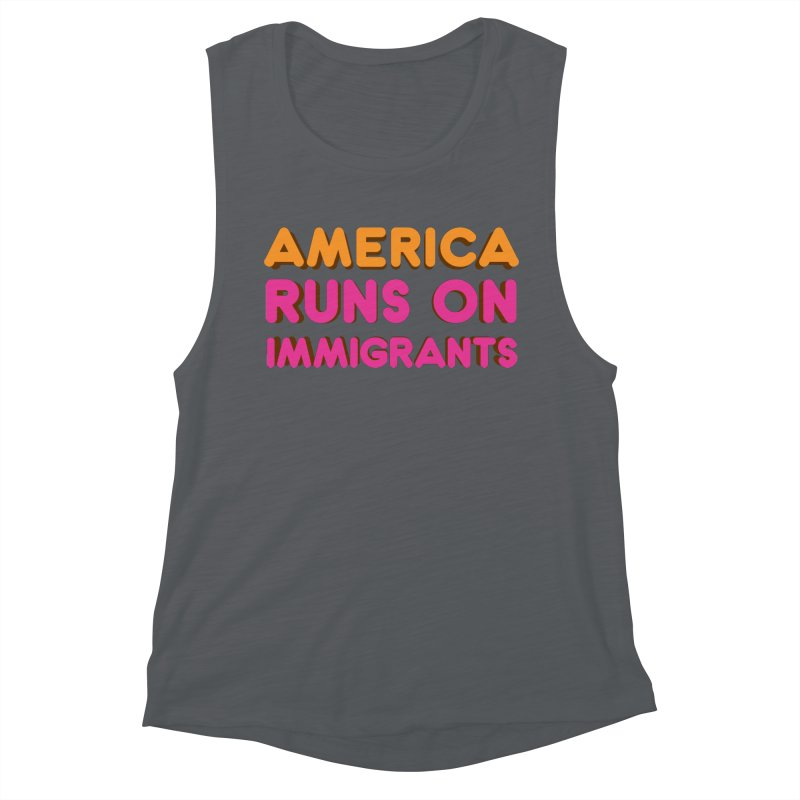 America Runs on Immigrants Women's Muscle Tank by Resistance Merch