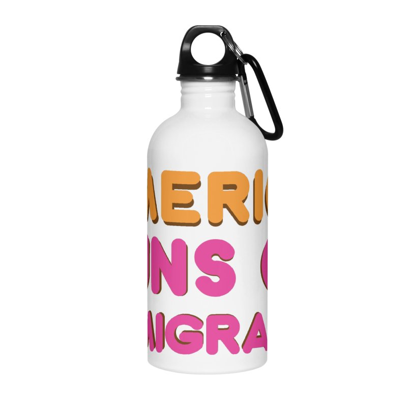 America Runs on Immigrants Accessories Water Bottle by Resistance Merch