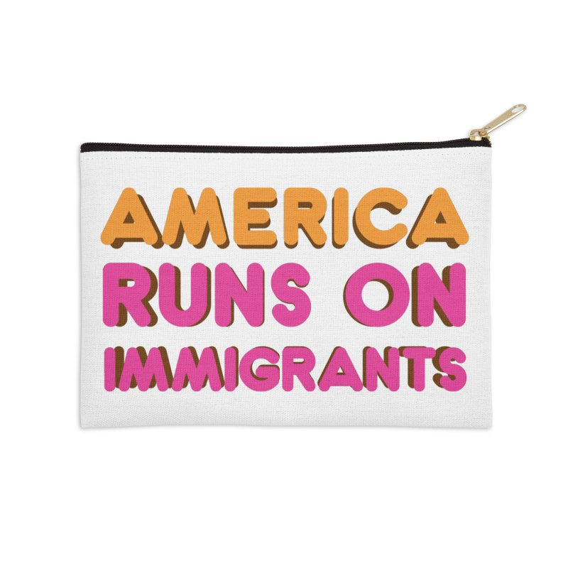 America Runs on Immigrants Accessories Zip Pouch by Resistance Merch