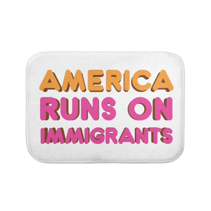 America Runs on Immigrants Home Bath Mat by Resistance Merch