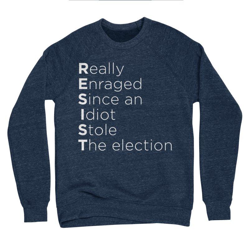 Resist the Idiot Women's Sponge Fleece Sweatshirt by Resistance Merch