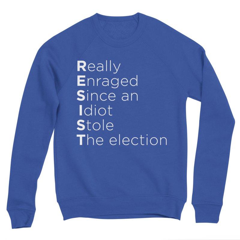 Resist the Idiot Men's Sweatshirt by Resistance Merch