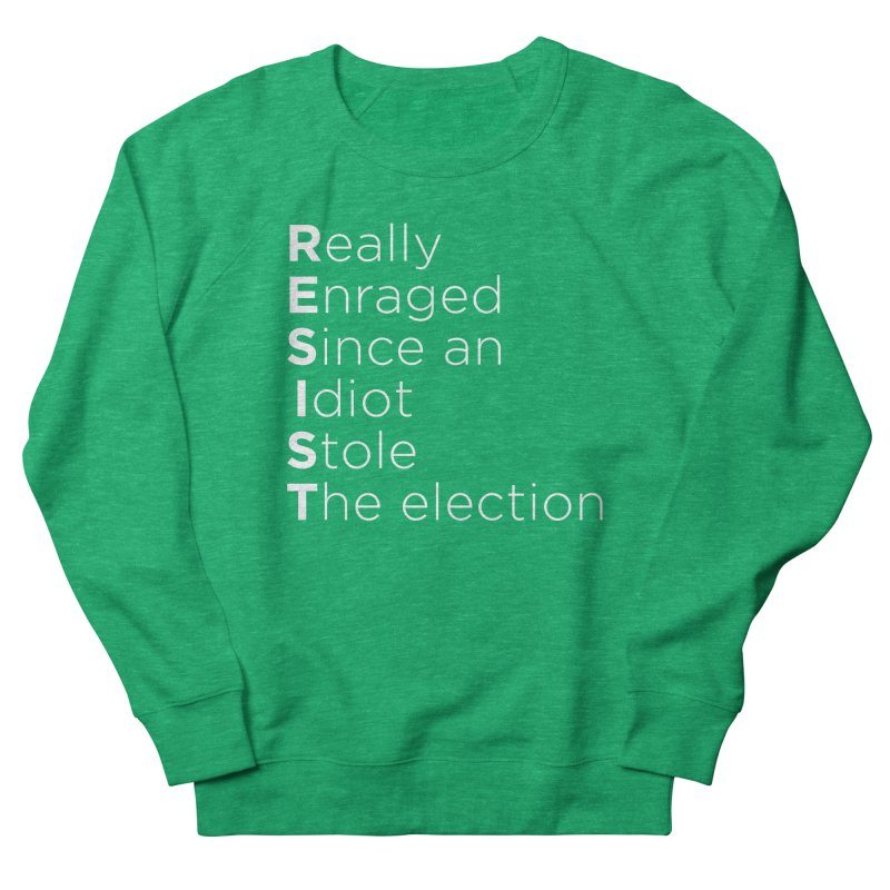 Resist the Idiot Women's Sweatshirt by Resistance Merch