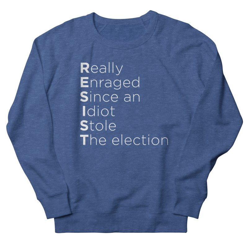 Resist the Idiot Men's French Terry Sweatshirt by Resistance Merch