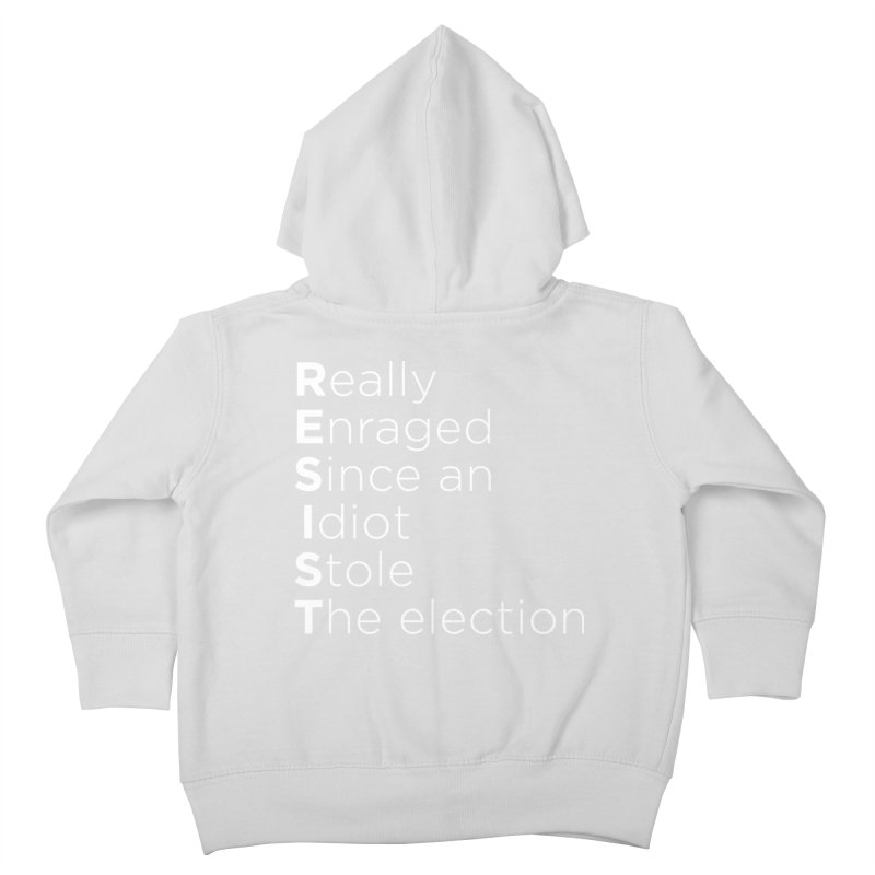 Resist the Idiot Kids Toddler Zip-Up Hoody by Resistance Merch