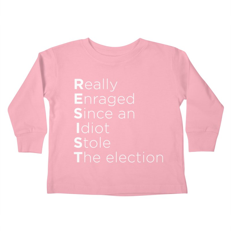 Resist the Idiot Kids Toddler Longsleeve T-Shirt by Resistance Merch