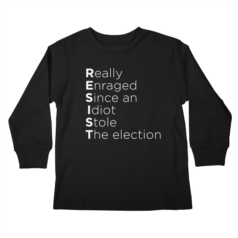 Resist the Idiot Kids Longsleeve T-Shirt by Resistance Merch