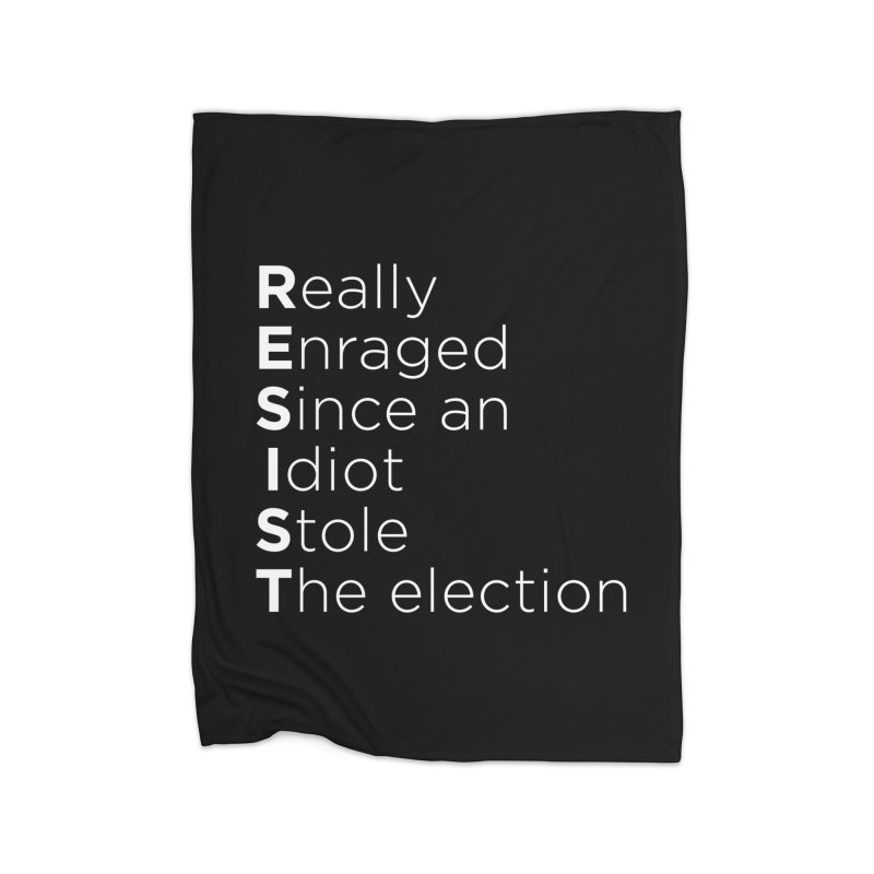 Resist the Idiot Home Fleece Blanket Blanket by Resistance Merch