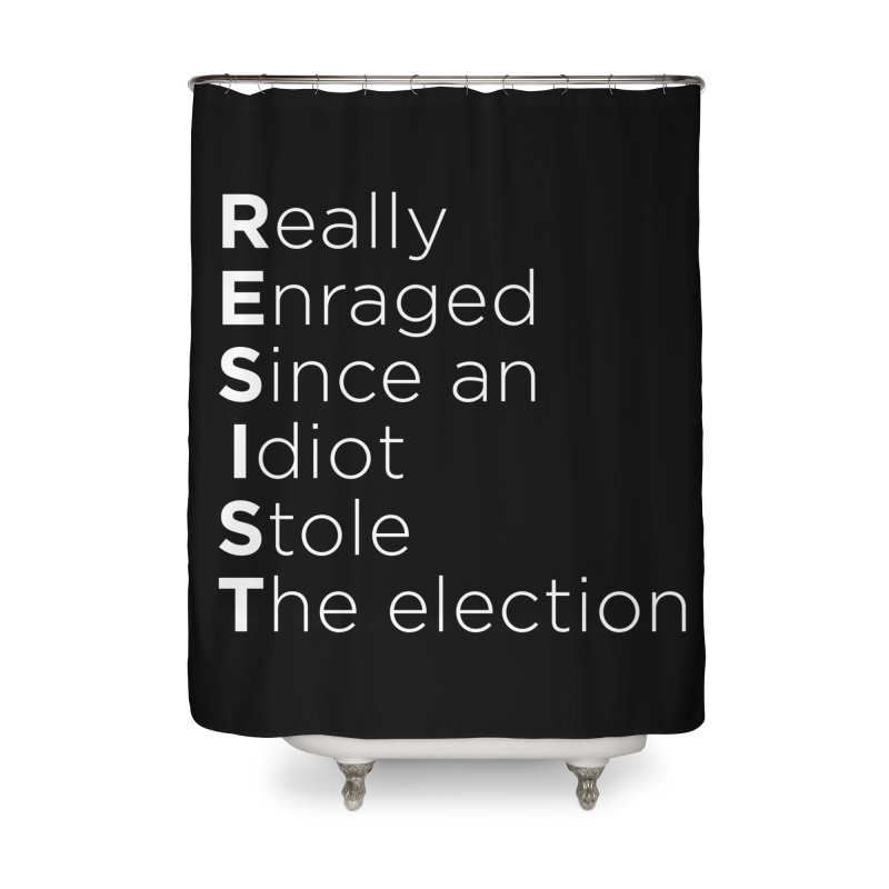 Resist the Idiot Home Shower Curtain by Resistance Merch