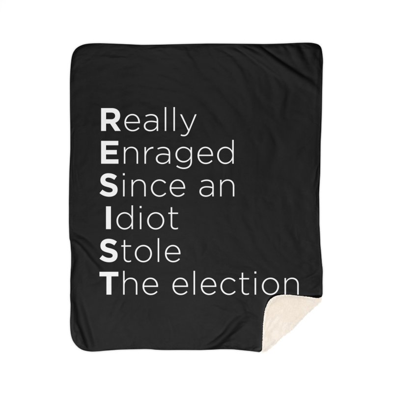 Resist the Idiot Home Sherpa Blanket Blanket by Resistance Merch