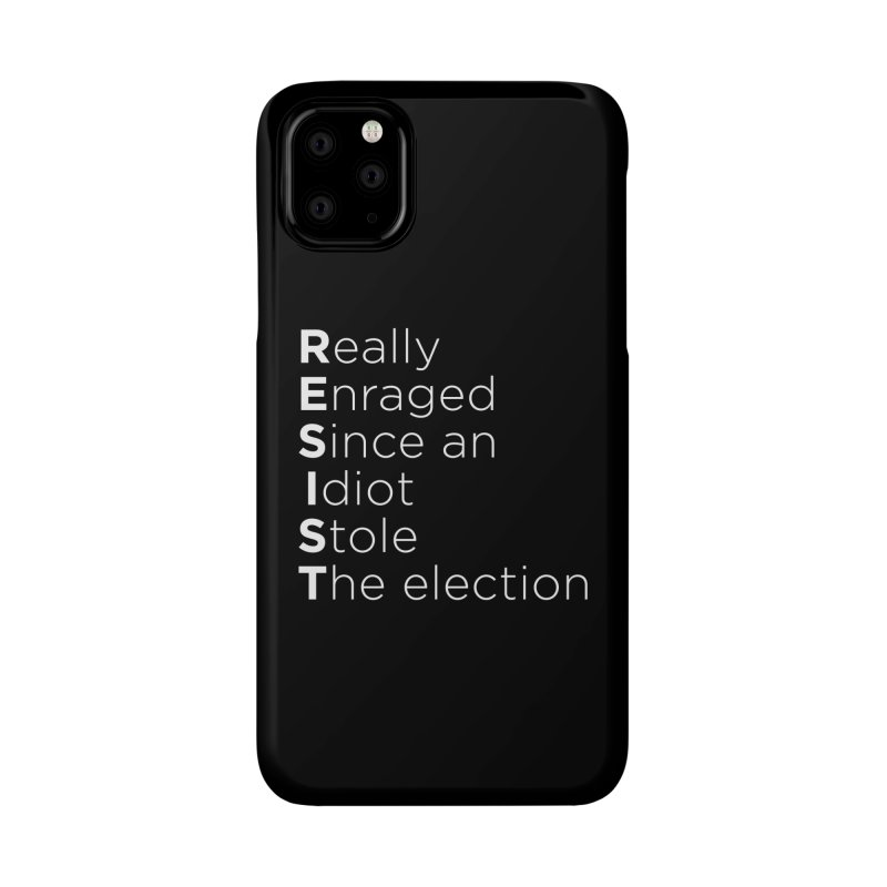 Resist the Idiot Accessories Phone Case by Resistance Merch