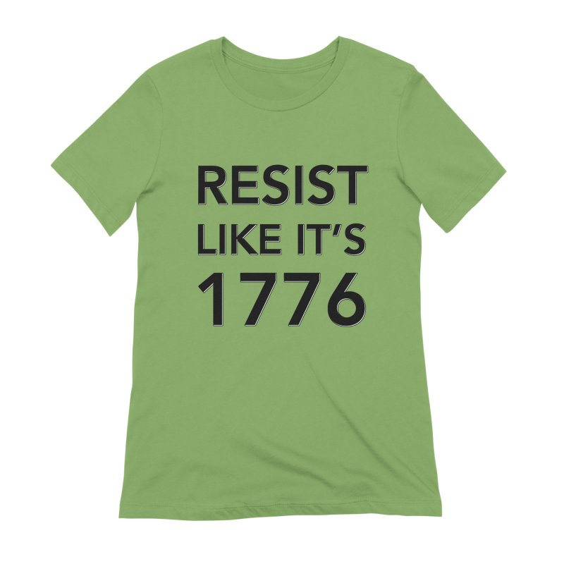 Resist Like it's 1776 Women's Extra Soft T-Shirt by Resistance Merch