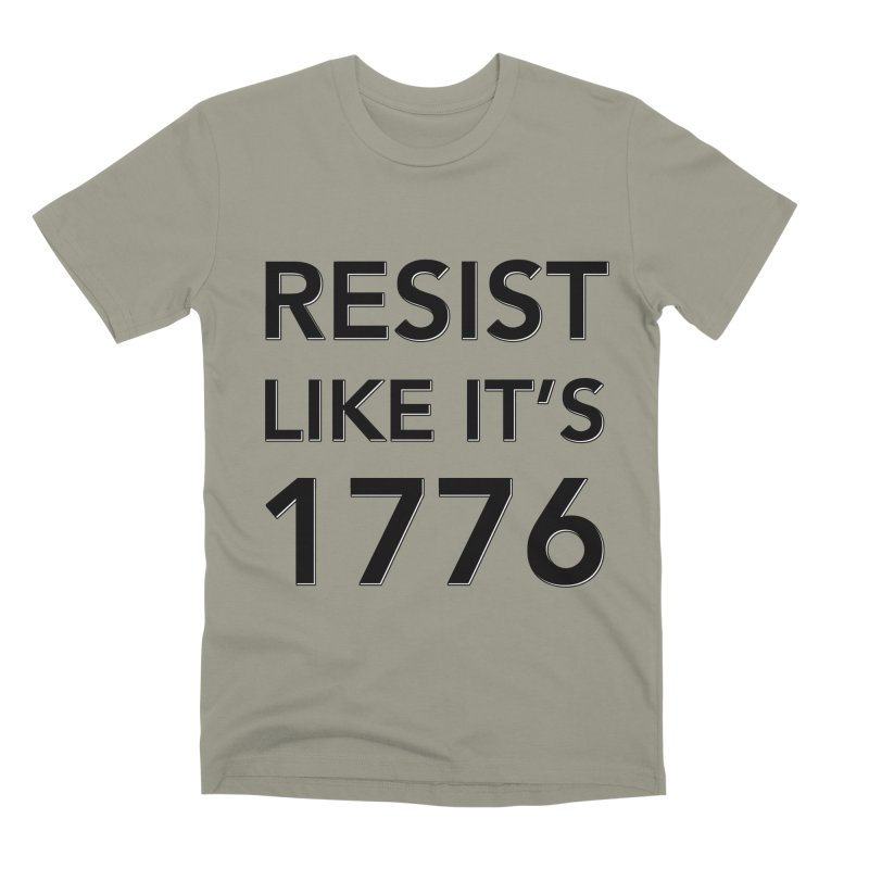 Resist Like it's 1776 Men's Premium T-Shirt by Resistance Merch
