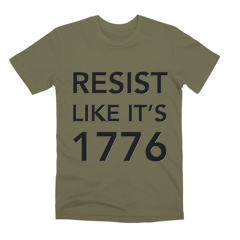 Resist Like it's 1776 Men's Premium T-Shirt by Resistance Merch