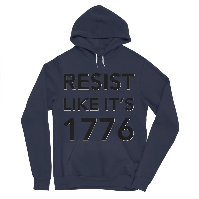Resist Like it's 1776 Women's Sponge Fleece Pullover Hoody by Resistance Merch