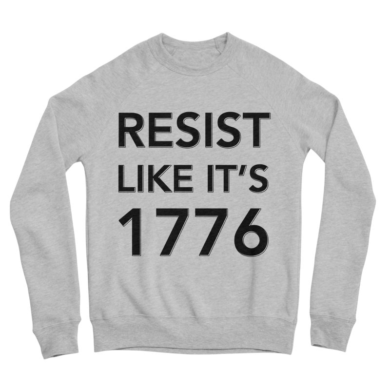 Resist Like it's 1776 Women's Sponge Fleece Sweatshirt by Resistance Merch