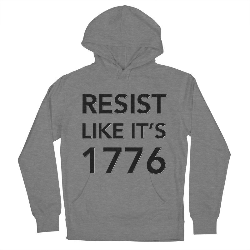 Resist Like it's 1776 Women's Pullover Hoody by Resistance Merch