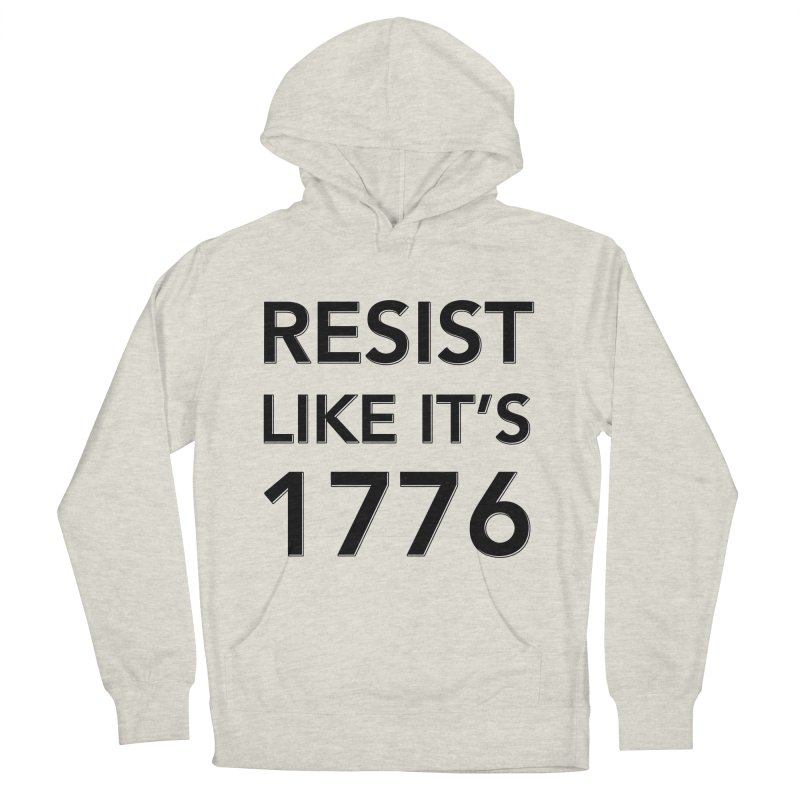 Resist Like it's 1776 Women's French Terry Pullover Hoody by Resistance Merch