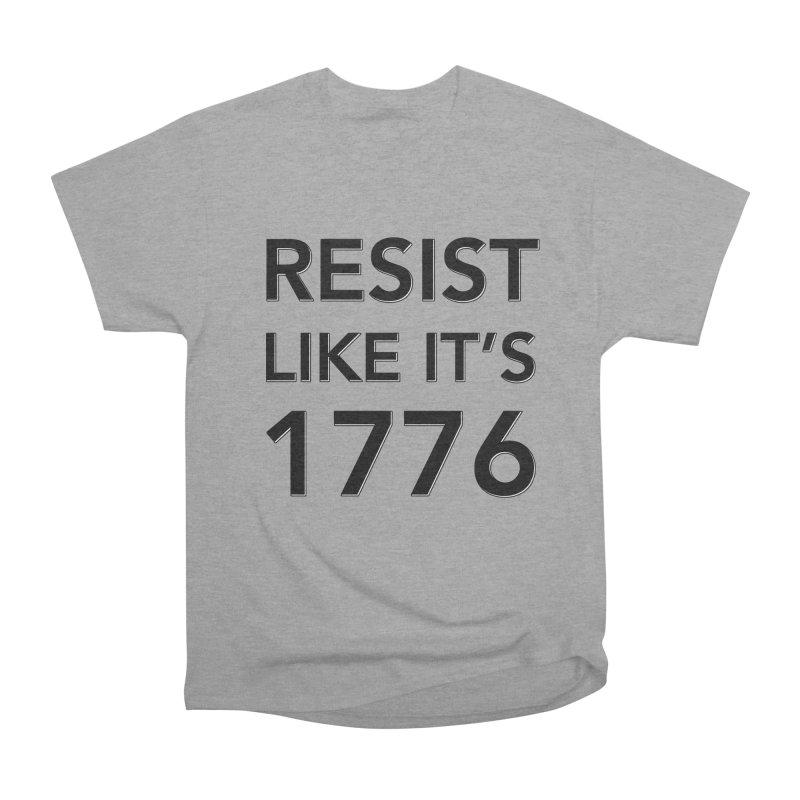 Resist Like it's 1776 Men's Heavyweight T-Shirt by Resistance Merch