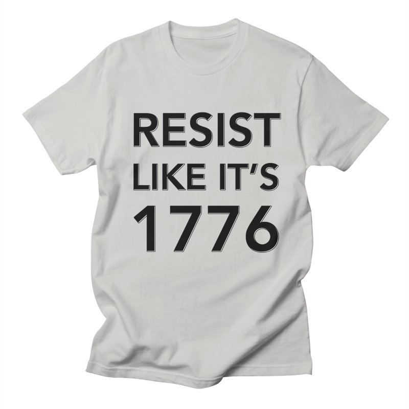 Resist Like it's 1776 Men's T-Shirt by Resistance Merch