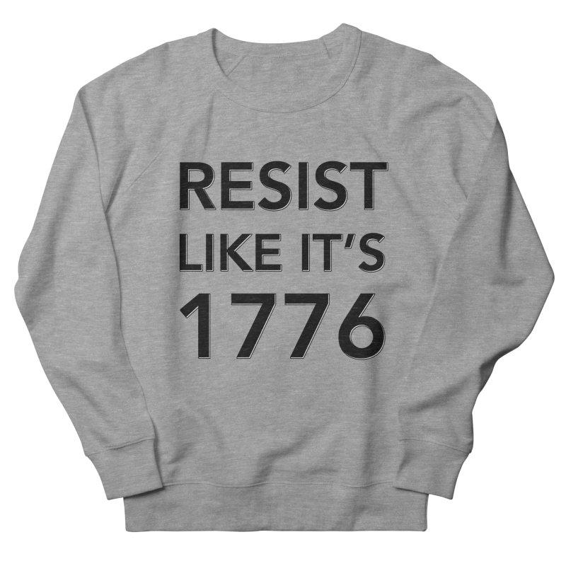 Resist Like it's 1776 Women's French Terry Sweatshirt by Resistance Merch