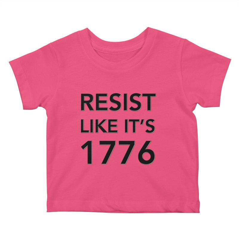 Resist Like it's 1776 Kids Baby T-Shirt by Resistance Merch