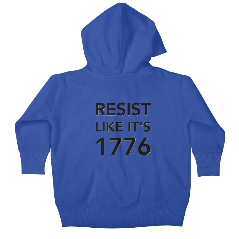 Resist Like it's 1776 Kids Baby Zip-Up Hoody by Resistance Merch