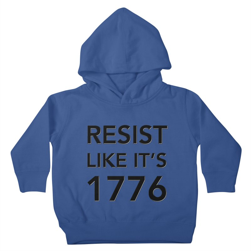 Resist Like it's 1776 Kids Toddler Pullover Hoody by Resistance Merch