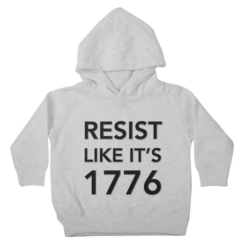 Resist Like it's 1776 Kids Toddler Pullover Hoody by Resistance Merch